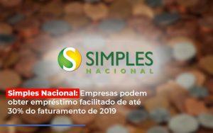 simples-nacional-empresas-podem-obter-emprestimo-facilitado-de-ate-30-do-faturamento-de-2019