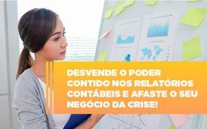 Desvende O Poder Contido Nos Relatorios Contabeis E Afaste O Seu Negocio Da Crise (1) - Contabilidade em Brasília - DF | Integral Prime Assessoria Contábil