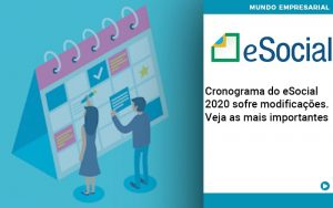 cronograma-do-e-social-2020-sofre-modificacoes-veja-as-mais-importantes