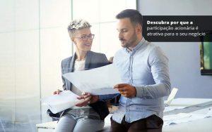 Descubra Por Que A Participacao Acionaria E Atrativa Para O Seu Negocio Post (1) - Quero montar uma empresa