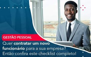 Quer Contratar Um Novo Funcionario Para A Sua Empresa Entao Confira Este Checklist Completo Organização Contábil Lawini - Contabilidade em Brasília - DF | Integral Prime Assessoria Contábil